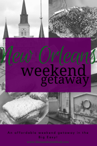 An affordable weekend getaway to New Orleans!