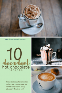 These delicious hot chocolate recipes are exactly what you need to cozy up on a lazy afternoon! Treat yo self!