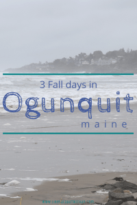 Spend 3 days in Ogunquit, Maine. Fall is the perfect time to see the color!