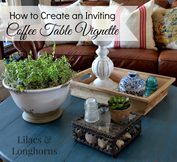 Creating A Coffee Table VignetteLilacs And Longhorns