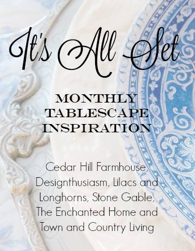 It's All Set - Monthly Tablescape Inspiration