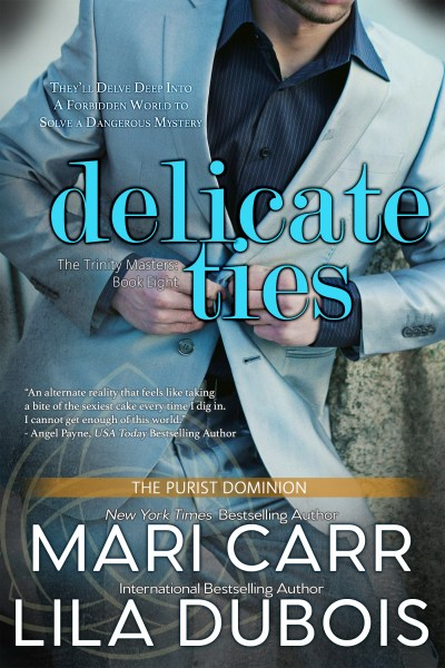 Cover forDelicate Ties (Trinity Masters, Book Eight)