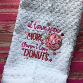 I love you more than I love donuts 4×4 and 5×7 Digital Embroidery Design