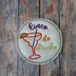 ITH Cinco De Drinko Coaster 4×4 – DIGITAL Embroidery DESIGN