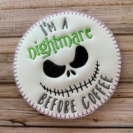 ITH I'm a nightmare before coffee Coaster  4×4 – DIGITAL Embroidery DESIGN