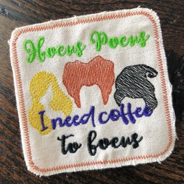 ITH I need coffee to focus Coaster  4×4 – DIGITAL Embroidery DESIGN
