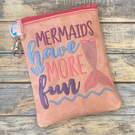 ITH – Mermaids have more fun Zipper Bag – 2 sizes – Digital Embroidery Design