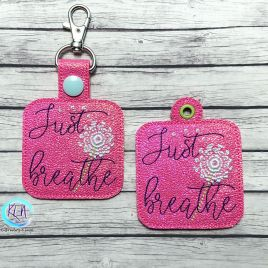 ITH Just Breathe Fobs 4×4 and 5×7 included- DIGITAL Embroidery DESIGN