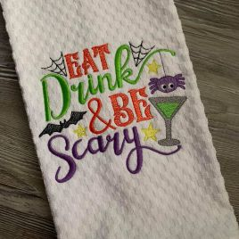 Eat Drink & Be Scary – 2 Sizes – Digital Embroidery Design