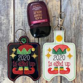 ITH 2020 Is Elfed Up Sanitizer Holders 4×4 and 5×7 included- DIGITAL Embroidery DESIGN