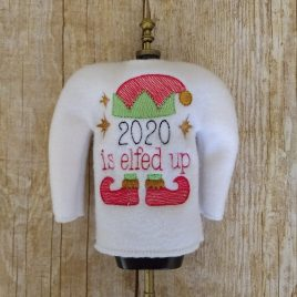 ITH – 2020 Is Elfed Up Doll Sweater 5×7 – Digital Embroidery Design