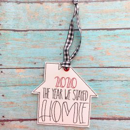 ITH – 2020 The Year We Stayed Home Ornament – Digital Embroidery Design