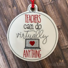 ITH – Teachers can do virtually anything Ornament 4×4 and 5×7 grouped – Digital Embroidery Design
