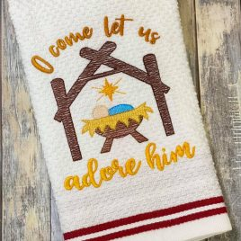 O Come Let Us Adore Him – 2 Sizes – Digital Embroidery Design