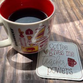 Coffee Teacher Powers Coaster 4×4 – DIGITAL Embroidery DESIGN