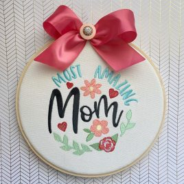 Most Amazing Mom – 3 sizes- Digital Embroidery Design