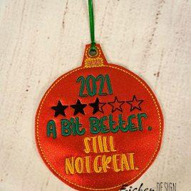 2021 Still Not Great Ornament – Digital Embroidery Design