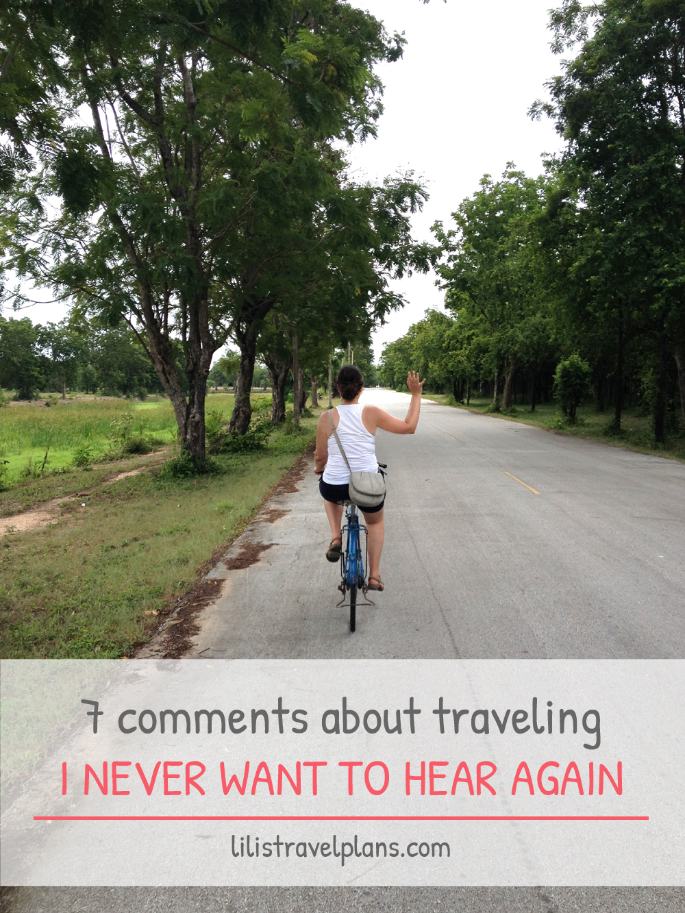 7 Comments about traveling I never want to hear again