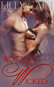 Cover of Working on Wicked by Lilly Cain