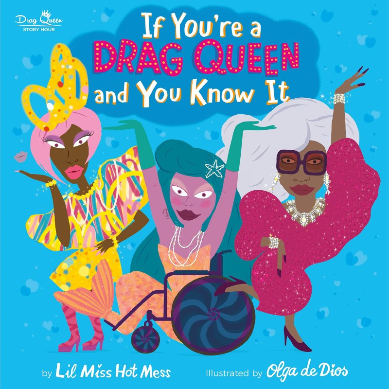 book cover featuring three drag queens posing: one is wearing a graffiti-inspired look and blows a kiss; one is dressed like a mermaid, uses a wheelchair, and is throwing her arms in the air; another wears a sparkly dress and sunglasses and is kicking her leg back.