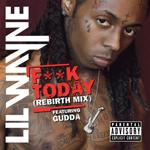Lil Wayne Fuck Today Single