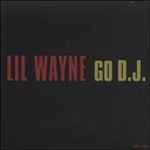 Lil  Wayne Go DJ Single