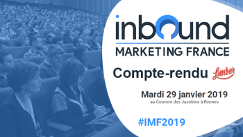 Compte Rendu de l'Inbound Marketing France 2019 par Limber