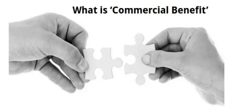 commercial benefit, what is commercial benefit