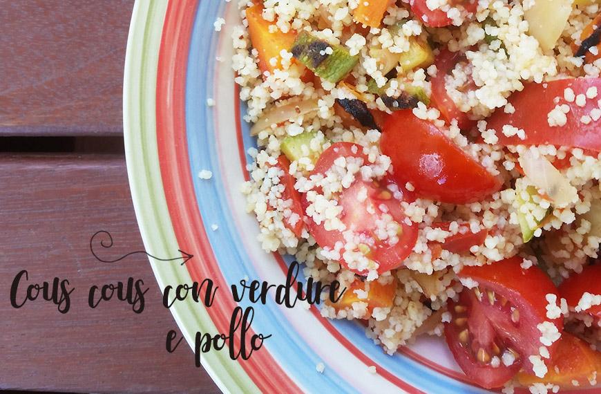Cous cous con verdure e petto di pollo, la ricetta dell'estate!