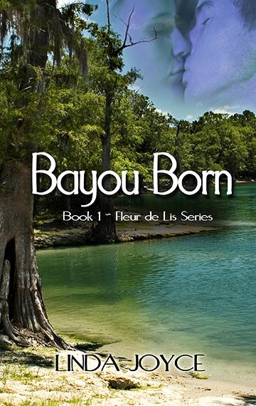 Bayou Born – Fleur de Lis Series: Book 1