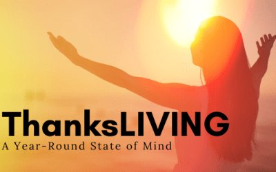 ThanksLIVING – A Year-Round State of Mind