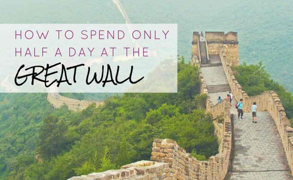 How to conquer the Great Wall in half a day