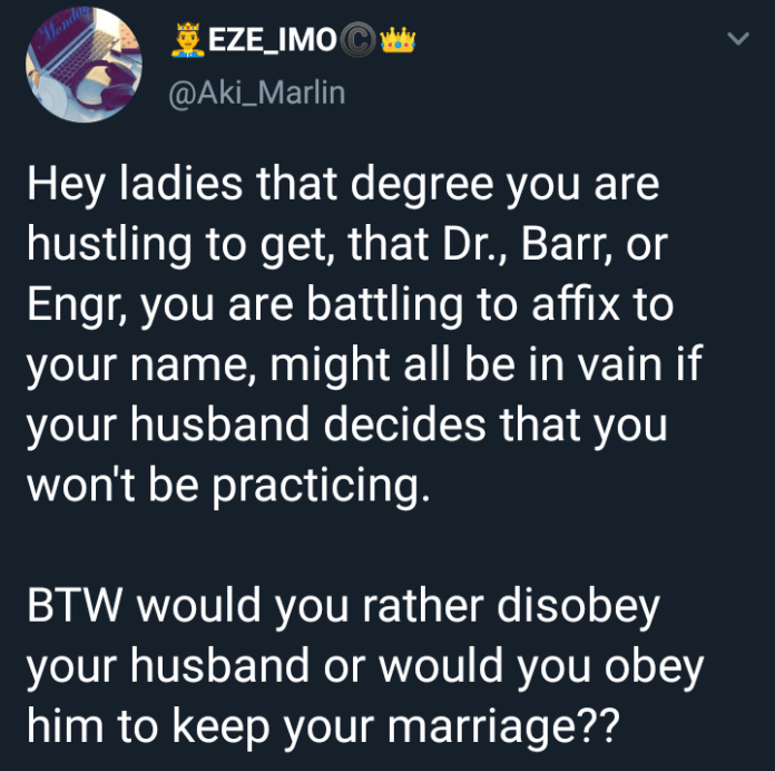 Nigerian man says a woman degrees are useless if her husband decides she won't practice her profession