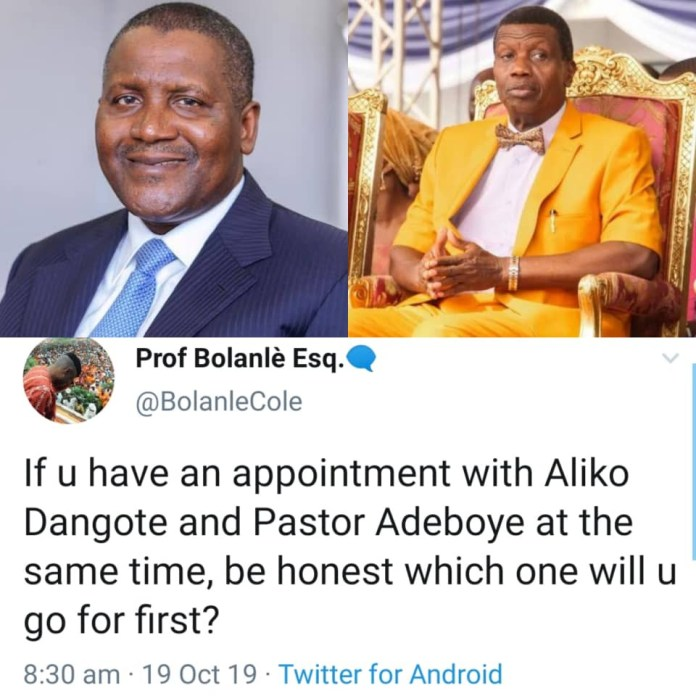 If u have an appointment with Aliko Dangote and Pastor Adeboye on the similar time, which one will u go for first?- Twitter person asks