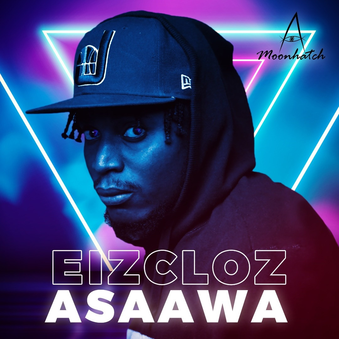Eizcloz drops Asaawa says I cant be boxed into one style of music
