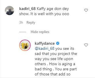You are part of those that add so much pain to the world - Dancer, Kaffy chides follower who said 'her age is now showing'