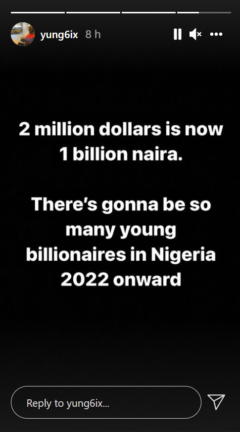 $2m is now N1 billion. There's going to be many young billionaires in Nigeria from 2022 onward - Rapper Yung6ix1