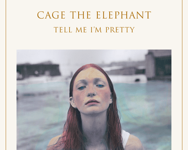 """Tell Me I'm Pretty"" by Cage the Elephant Review"