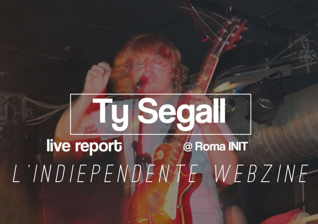 Ty Segall a Roma