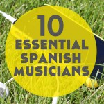 10 Essential Spanish Musicians to Help You Learn Spanish