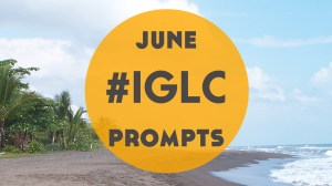 #IGLC June Prompts featuring Kerstin Hammes!