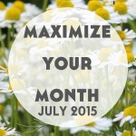 Maximize Your Month – June Review + July Goals