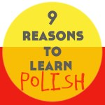 9 Reasons to Learn Polish