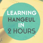 How I Taught Myself Hangeul in Under 2 Hours