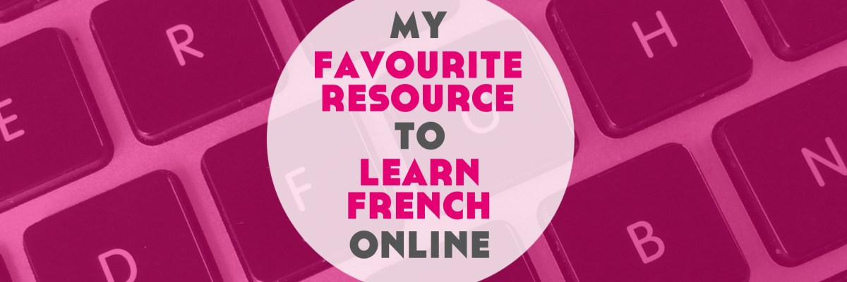 I've found my favourite resource to learn French online. Click through to read more.