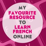 My Favourite Resource to Learn French Online