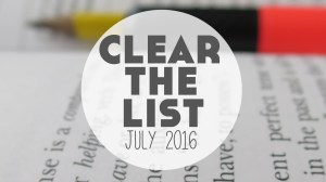 Clear The List – July 2016