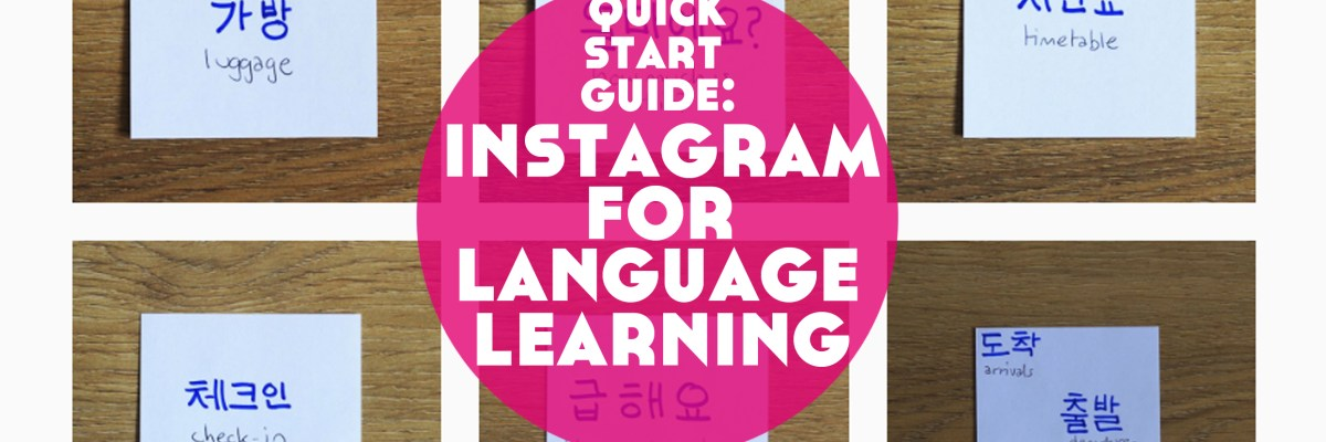 Do you use Instagram fir language learning? Here's your Quick Start Guide with a downloadable Quick Start Pack for Learning Languages on Instagram.