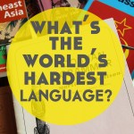 What's the Most Difficult Language in the World?