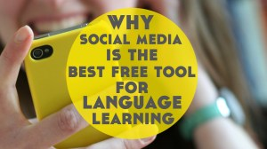 Why Social Media is the Best Free Language Learning Tool